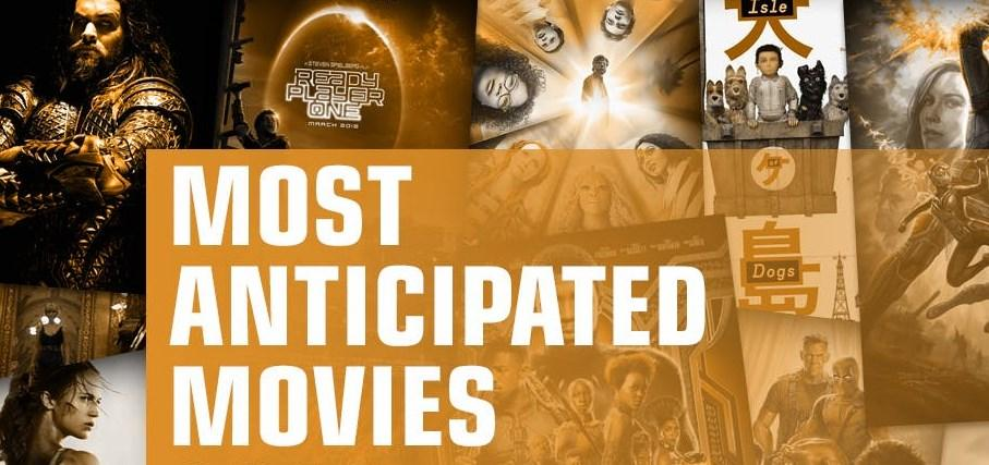 What are the most anticipated movies?