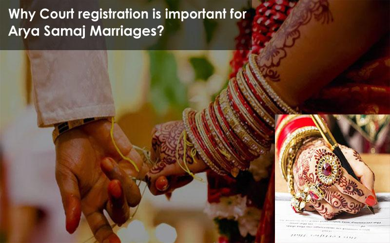 Why Court Registration is important for Arya Samaj Marriages?