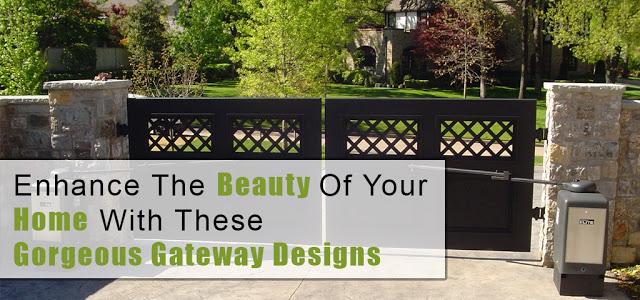 Gorgeous Gateway Designs