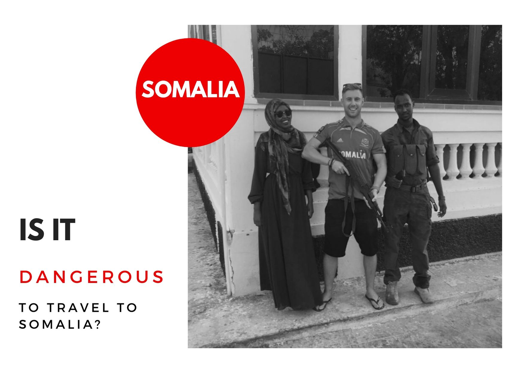 Is It Dangerous To Travel To Somalia?
