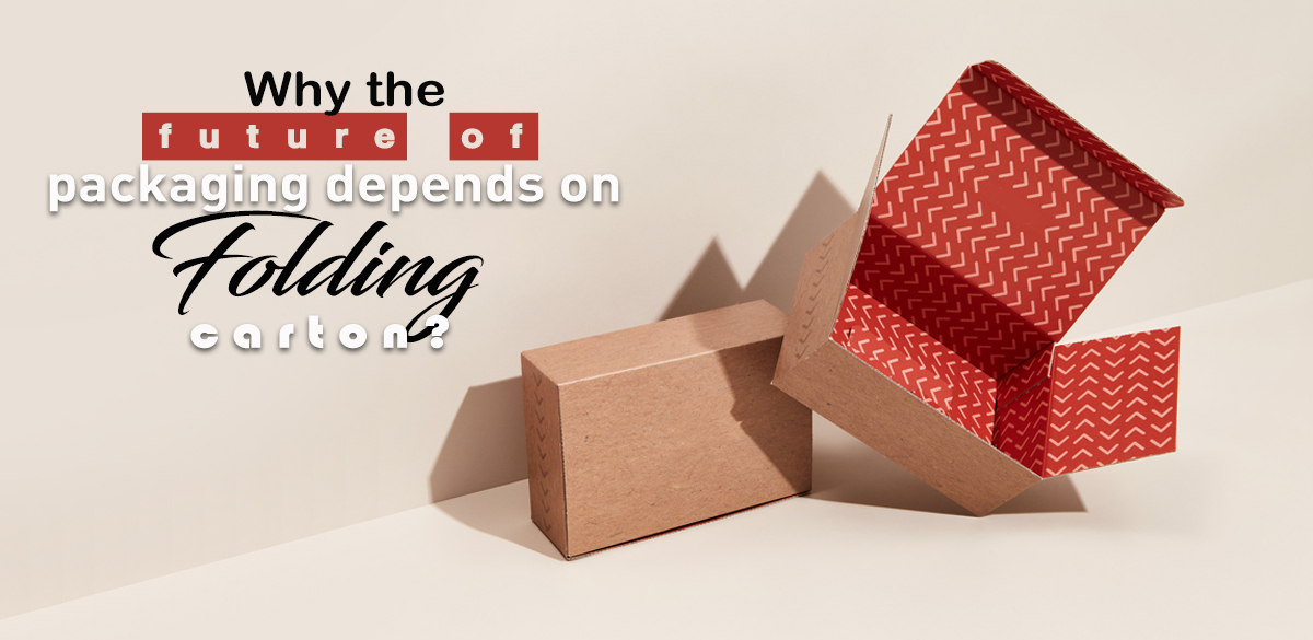 Why-the-Future-of-Packaging-Depends-on Folding-Carton