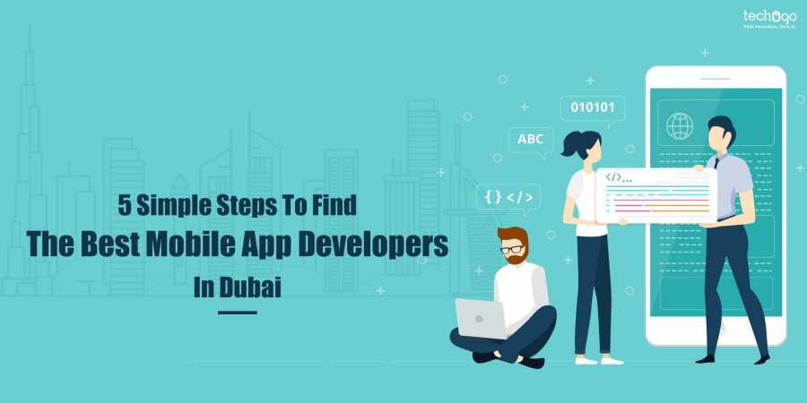 5 Simple Steps To Find The Best Mobile App Developers In Dubai