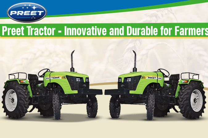 Preet Tractor – Innovative and Durable for Farmers