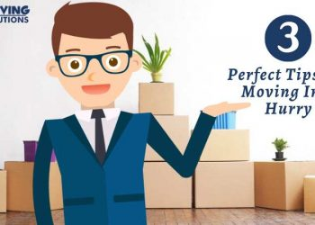 3 Perfect Tips For Moving In A Hurry