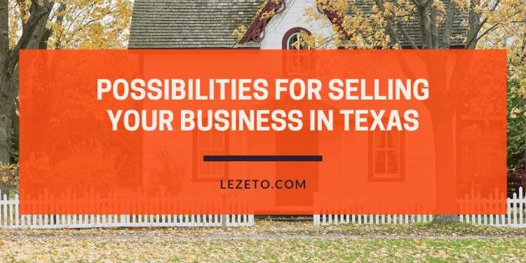 Productive Possibilities for selling your business in Texas