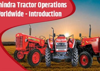 Mahindra Tractor Operations Worldwide - Introduction