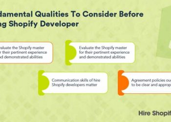 Fundamental Qualities to Consider Before Hiring Shopify Developer