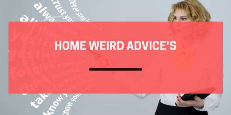 The worst advice we have heard about home