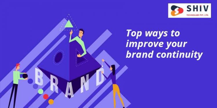 Top ways to Improve your Brand Continuity offline and Online